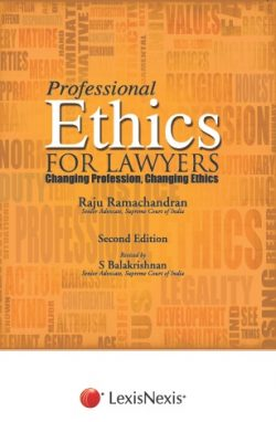 Professional Ethics For Lawyers - Changing Profession, Changing Ethics