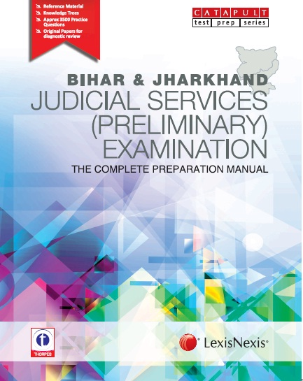 BIHAR and JHARKHAND JUDICIAL SERVICES (PRELIMINARY) EXAMINATION– THE COMPLETE PREPARATION MANUAL